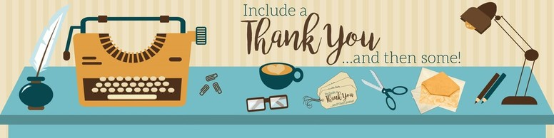 Include a Thank You ...and then some!